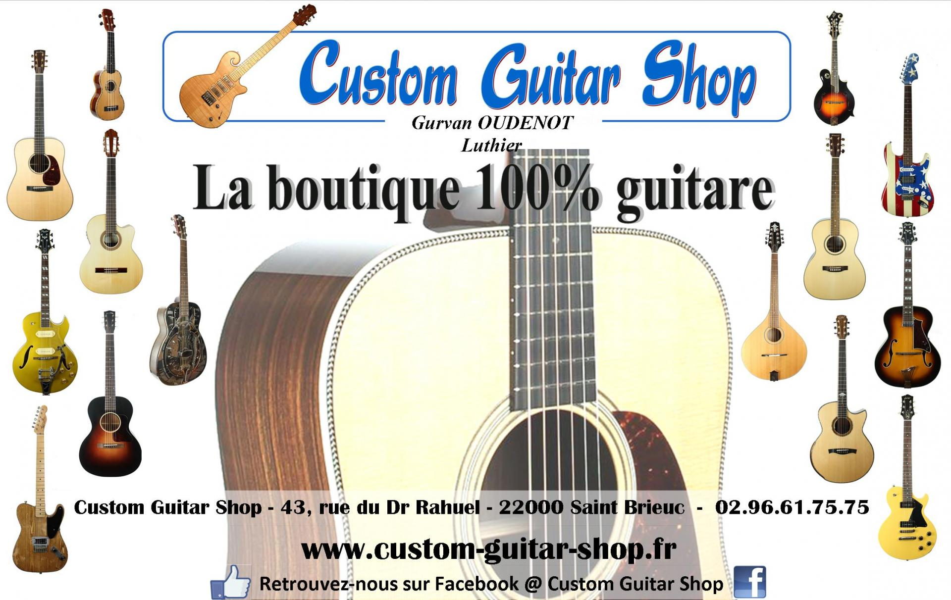 CUSTOM GUITAR SHOP - SAINT BRIEUC